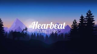 Download Dominic Strike - Hearbeat (Lyrics)