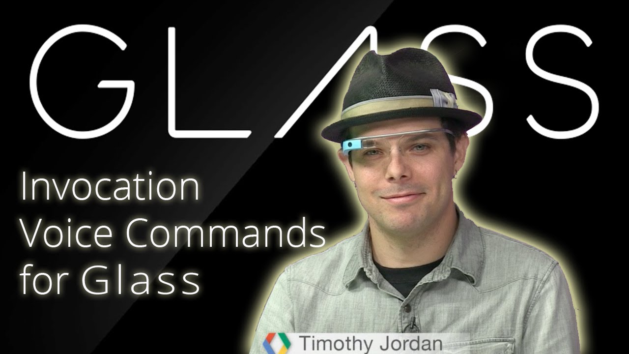 Glass: Invocation Voice Commands