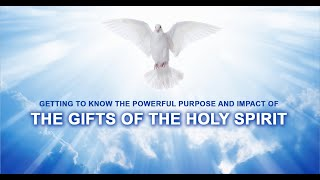 Getting to Know the Powerful Purpose and Impact of The Gifts of the Holy Spirit