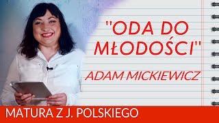 """170. """"Oda do młodości"""" Adama Mickiewicza. Matura z polskiego."""