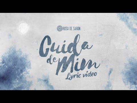 Rosa De Saron Cuida De Mim Lyric Video Youtube