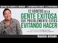 12 Hábitos de la Gente Exitosa que Estas Evitando Hacer Sin Darte Cuenta - Robert Kiyosaki