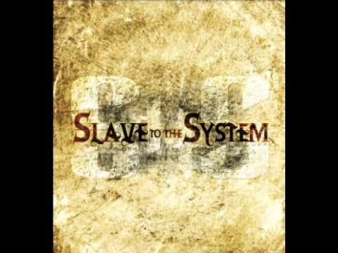 Slave to the System - Disinfected