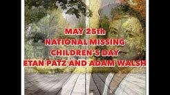 National Missing Children's Day - Etan Patz and Adam Walsh