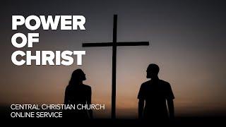 Power Of Christ | 13.06.2021 | Central Christian Church