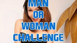 MAN OR WOMAN CHALLENGE!