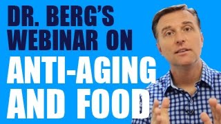 Dr. Berg hosts a webinar on Anti-Aging and food