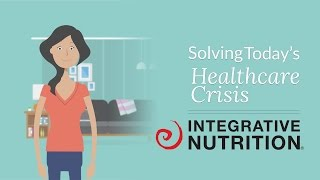 Solving Today's Healthcare Crisis | Integrative Nutrition
