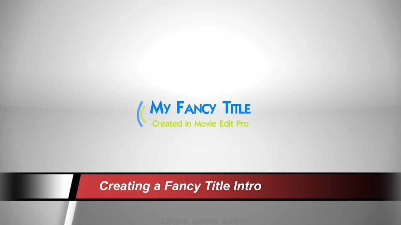 Tutorial 042 Creating A Fancy Title Intro Using Magix Movie Edit Pro
