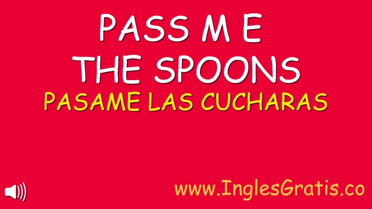 Pasame las Cucharas en ingles | Curso De Ingles Gratis Completo | Ingles Negocios