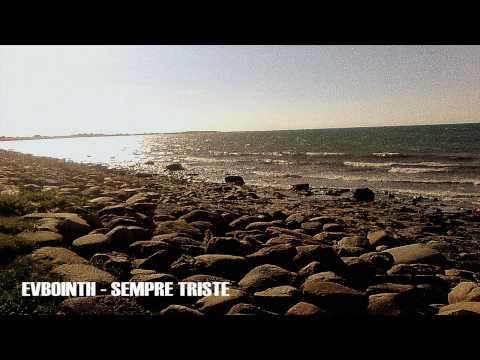 Evbointh - Sempre Triste (Demo)
