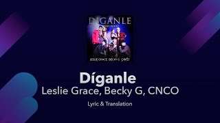 Leslie Grace, Becky G, Cnco - Díganle S English And Spanish - Tainy  English Translation