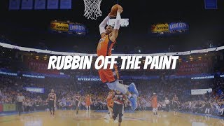 Russell Westbrook Mix - Rubbin Off The Paint ᴴᴰ