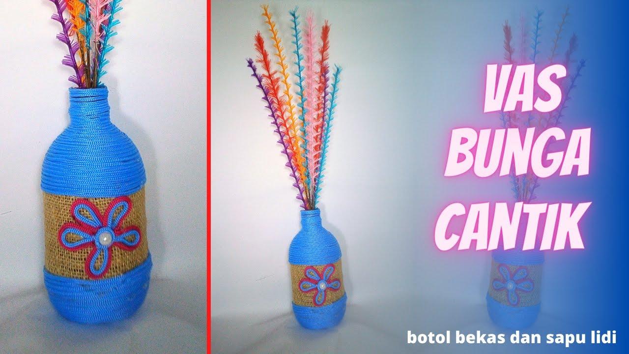 Tutorial Membuat Vas Bunga Dari Botol Bekas Dan Bunga Hias Dari Sapu Lidi