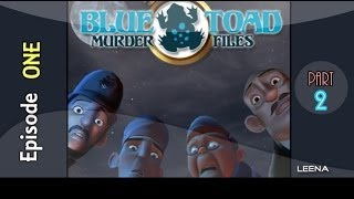 Blue Toad Murder Files: The Mysteries of Little Riddle - Episode One |P2