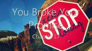You Broke Your Promise - A Justin Bieber Love Story- Chapter 17