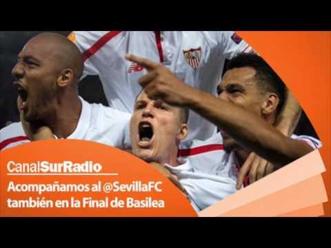 CanalSur Radio con el Sevilla FC en la Final de la Europa League de Basilea