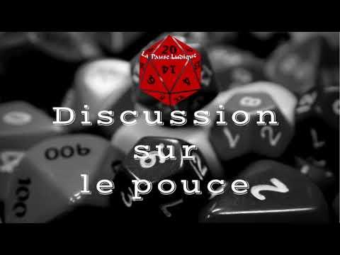 #5 - Discussion Sur Le Pouce : Préparation De Partie