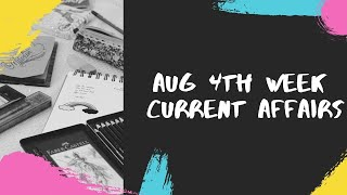 August 4TH week weekly Current Affairs 2020 for all competitive exams