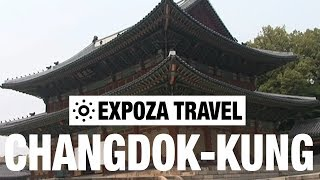 Changdok-Kung (South Korea) Vacation Travel Video Guide
