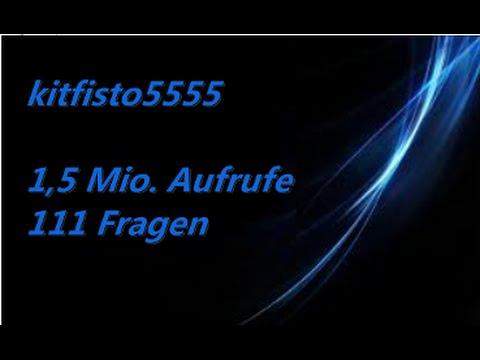 kitfisto5555 Q&A (111 Fragen) | 1,5 Mio. Aufrufe-Special