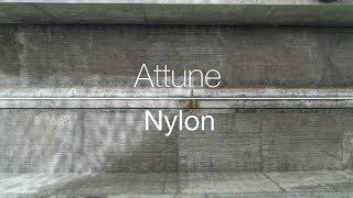 Attune - Nylon (Official Video)