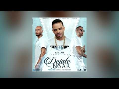 DJ Elvis XD4 Yexian Ft Alexis y Fido Dejate Besar l Audio Official l Reggaeton 2016