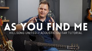 As You Find Me - Hillsong United - Acoustic guitar tutorial