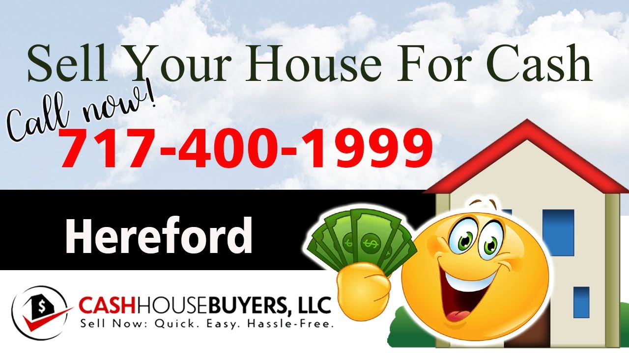 SELL YOUR HOUSE FAST FOR CASH Hereford MD  CALL 717 400 1999  We Buy Houses Hereford MD