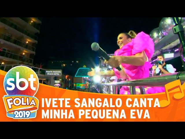Ivete Sangalo canta Minha Pequena Eva | SBT Folia 2019