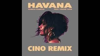 Camila Cabello - Havana ft. Young Thug ( Cino Remix)