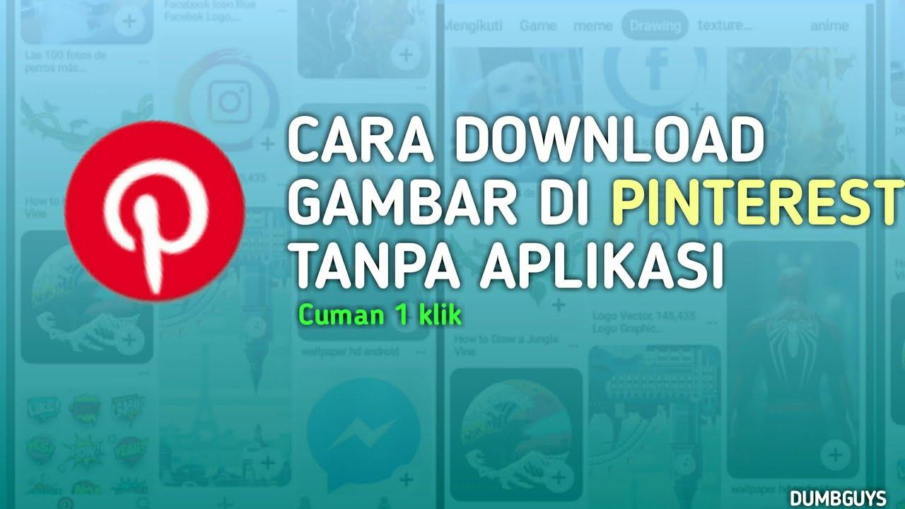 Cara Download Gambar Di Pinterest Tanpa Aplikasi Youtube