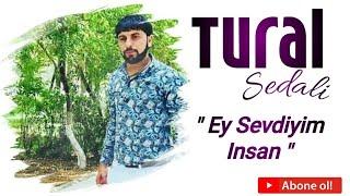 Tural Sedali ft Ulviyye Hacizade - Ey Sevdiyim Insan Haralardasan 2019