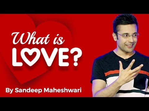 What Is Love By Sandeep Maheshwari I Hindi Youtube