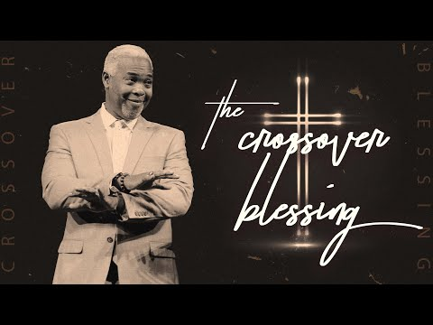 The Crossover Blessing | Bishop Dale C. Bronner | Word of Faith Family Worship Cathedral