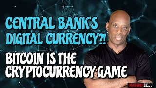 CENTRAL BANK'S DIGITAL CURRENCY?!! BITCOIN IS THE CRYPTOCURRENCY KING