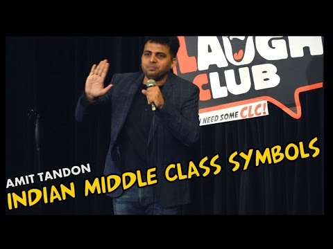 Indian Middle Class Symbols - Stand Up Comedy by Amit Tandon