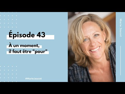 Épisode 43 - À un moment, il faut être