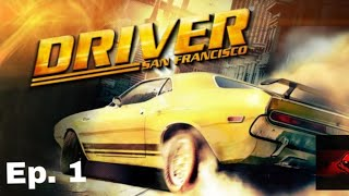 Driver San Francisco | The Beginning  | Chasing JERICHO | Ep-01