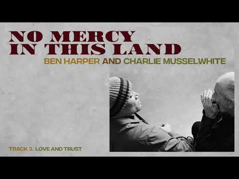 "Ben Harper and Charlie Musselwhite - ""Love And Trust"" (Full Album Stream)"