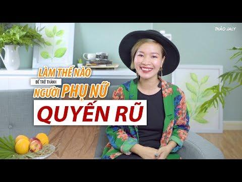 LÀM THẾ NÀO ĐỂ TRỞ NÊN QUYẾN RŨ? | #Vlog | Thảo Jaly