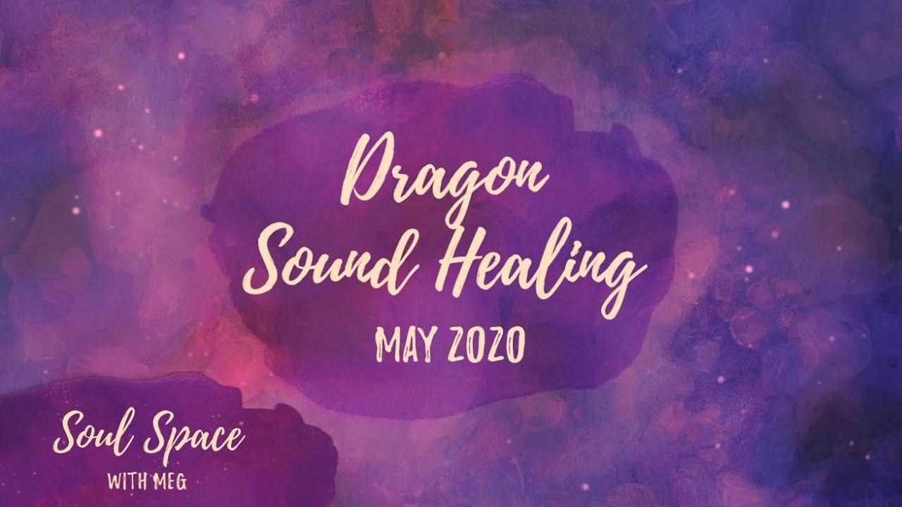 Dragon Sound Healing - May 2020