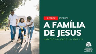 A Família de Deus - Escola Bíblica Dominical - 25/07/2021 - Reprise