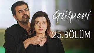 Gülperi | 25.Bölüm