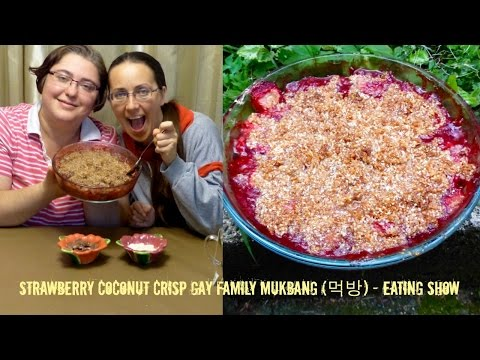 Strawberry Coconut Crisp Gay Family Mukbang (먹방) - Eating Show