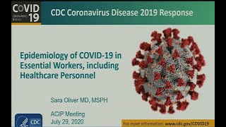 July 2020 ACIP Meeting - Epidemiology of COVID-19;  work group considerations
