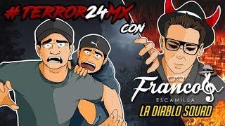 #Terror24Mx Una noche con Franco Escamilla y el Diablo Squad