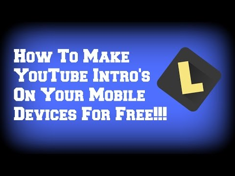 How To Make YouTube Intro's On Your Mobile Devices For Free!!!