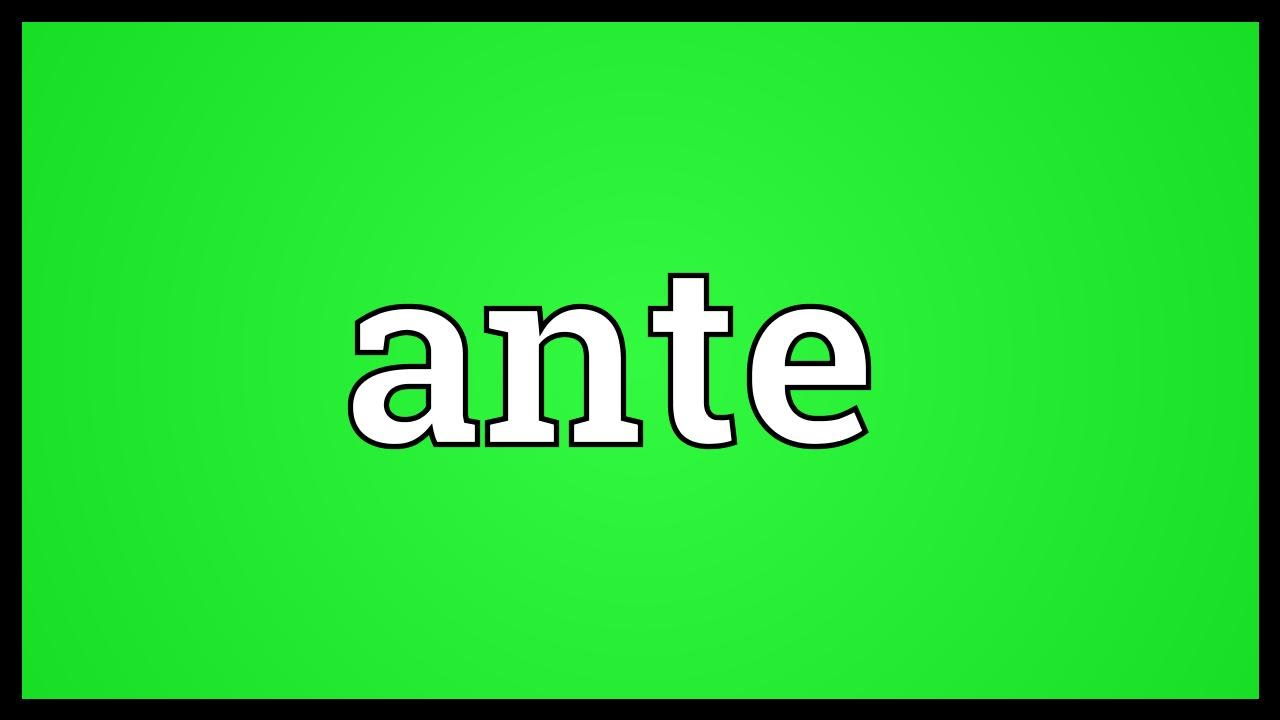 Ante Meaning   YouTube