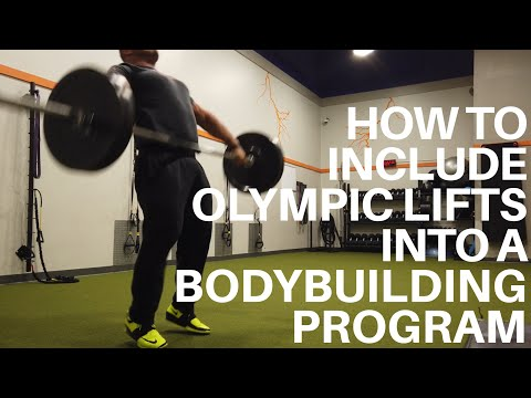 HOW TO INCLUDE OLYMPIC LIFTING INTO A BODYBUILDING PROGRAM